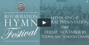 Reformation Hymn Festival Video Now Available